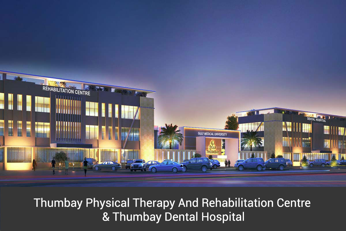 Thumbay Physical Therapy and Rehabilitation Centre & Thumbay Dental Hospital